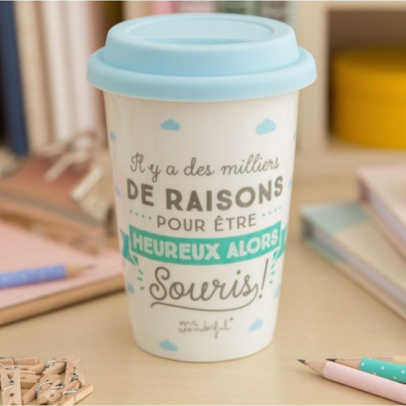 """Mug take away """"Il y a des milliers de raisons pour être heureux alors, souris!"""""""""""