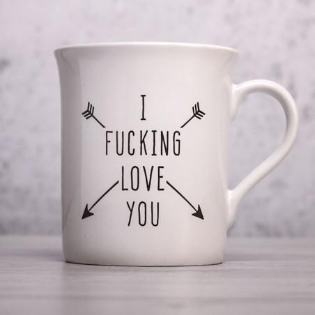 Mug I F*cking Love You